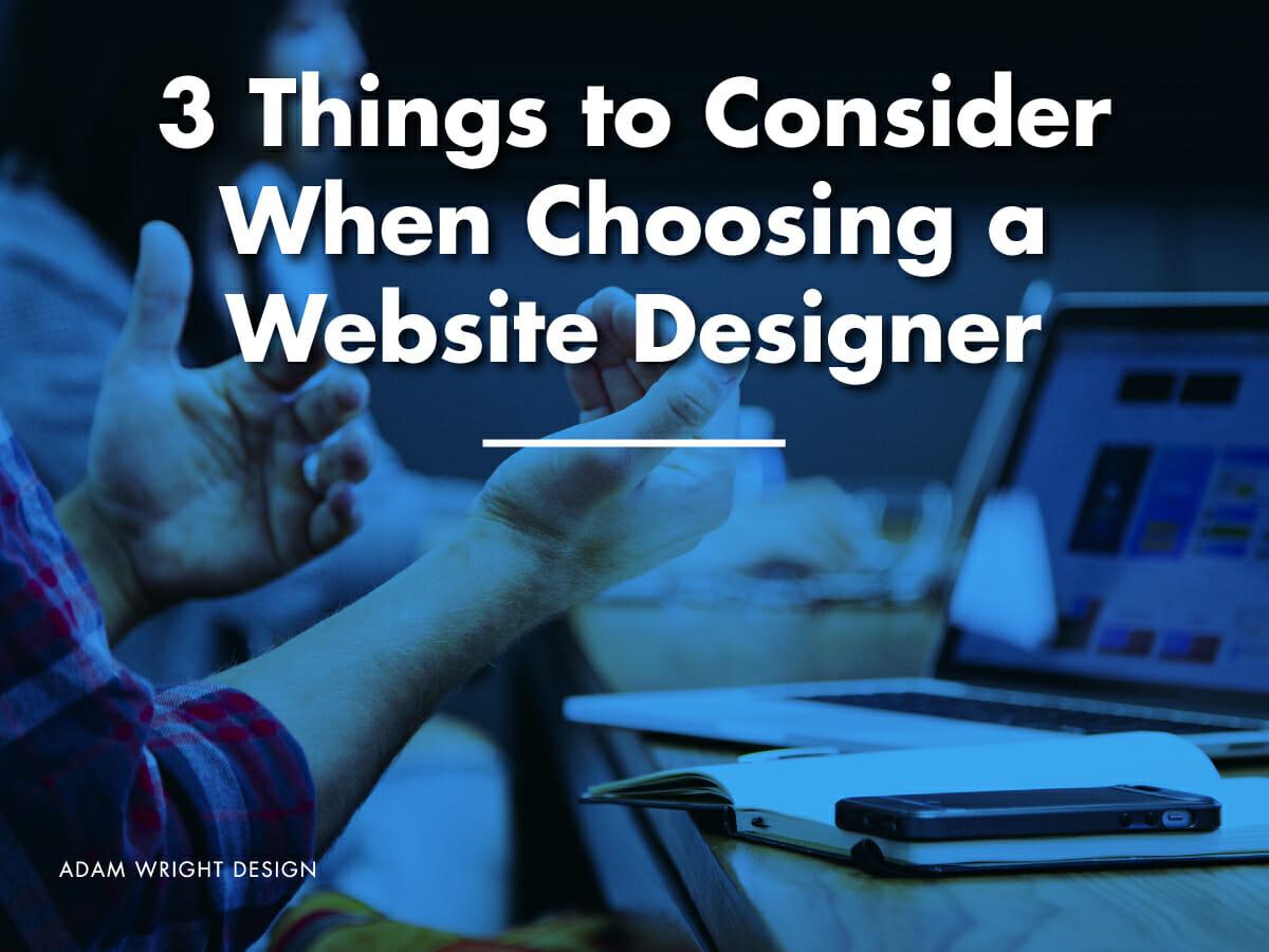 Adam Wright Design: 3 things to consider when choosing a website designer